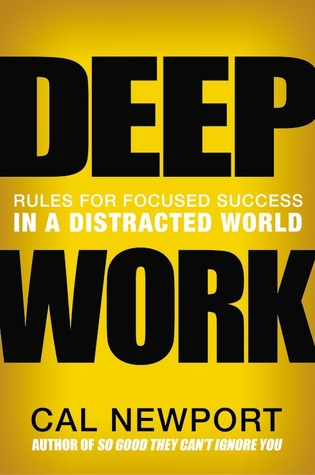 Deep Work: Rules for Focused Success in a Distracted World (Hardcover)