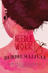 Needlework by Deirdre Sullivan