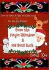 Evan the Virgin Reindeer & His Sexy Buck (Willy the Kinky Elf & His Bad-Ass Reindeer #2)