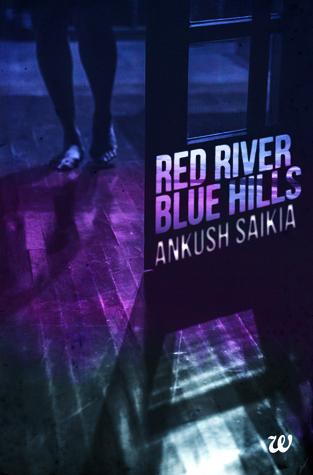 Red River, Blue Hills by Ankush Saikia