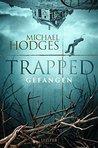 Trapped - Gefangen: Roman