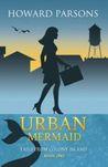 Urban Mermaid by Howard  Parsons