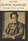 Gustav Mahler: Memories and Letters