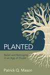 Planted: Belief and Belonging in an Age of Doubt ebook download free