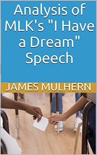 "Analysis of MLK's ""I Have a Dream"" Speech"
