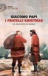 I fratelli Kristmas. Un racconto di Natale by Giacomo Papi