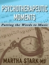 Psychotherapeutic Moments: Putting the Words to Music