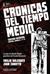 Crónicas del Tiempo Medio: ...