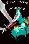 Succubus Journey (Succubus Temptations Book 21)