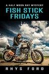 Fish Stick Fridays by Rhys Ford