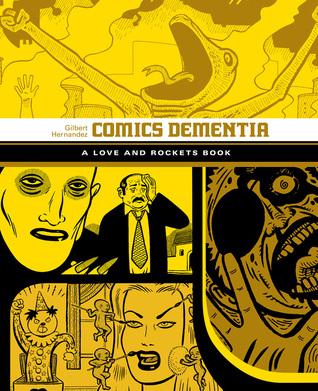Comics Dementia: A Love and Rockets Book