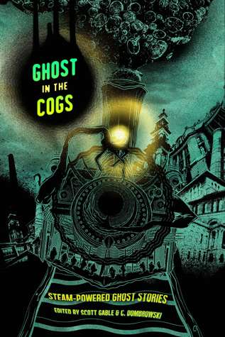 El libro de Ghost in the Cogs: Steam-Powered Ghost Stories autor Scott Gable PDF!