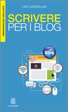 Scrivere per i blog by Lino Garbellini