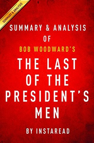 The Last of the President's Men: by Bob Woodward | Summary & Analysis