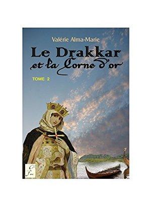 Le drakkar et la corne d'or : tome 2
