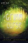 Book cover for A Grimm Curse (Grimm Tales #3)