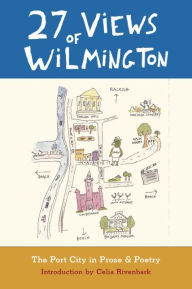 27 Views of Wilmington: The Port City in Prose & Poetry (ePUB)