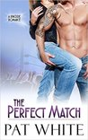 The Perfect Match by Pat White