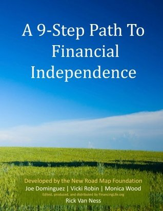 A 9-Step Path To Financial Independence: Transform Your Relationship With Money