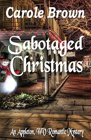 Sabotaged Christmas (An Appleton, WV Romantic Mystery, #1)
