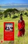 De blanke Masai. Terug uit Afrika. Weerzien in Kenia (De blanke Masai #1-3)