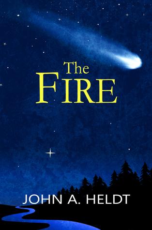 The Fire by John A. Heldt