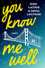 You Know Me Well by Nina LaCour
