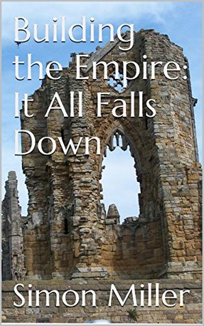 Building the Empire: It All Falls Down