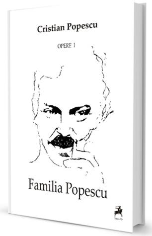 Familia Popescu. Opere I