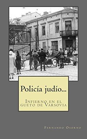 Policía judío...: Infierno en el gueto de Varsovia (Policía Judío...Infierno en el gueto de Varsovia nº 1)