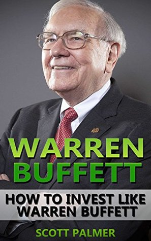 Warren Buffett: How To Invest Like Warren Buffett