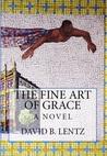 The Fine Art of Grace: A Novel