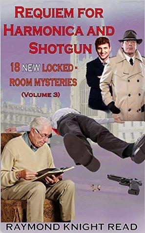 Requiem for Harmonica and Shotgun: 18 New Locked Room Mysteries (Professor George Wellbelove Investigates Book 4)