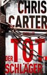 Der Totschläger by Chris Carter