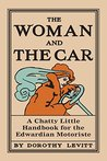 Woman and the Car, 1909: A Chatty Little Handbook for all Women Who Want to Motor (Old House)