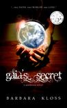 Gaia's Secret by Barbara Kloss