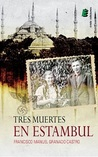 Tres muertes en Estambul by Francisco Granado