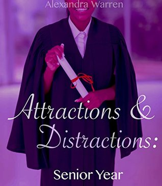 Attractions & Distractions: Senior Year