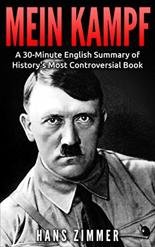 Mein Kampf: by Adolf Hitler | A 30-Minute English Summary of History's Most Controversial Book