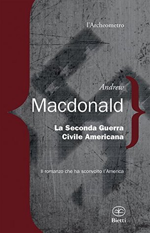 La seconda guerra civile americana (lArcheometro Vol. 13) (ePUB)