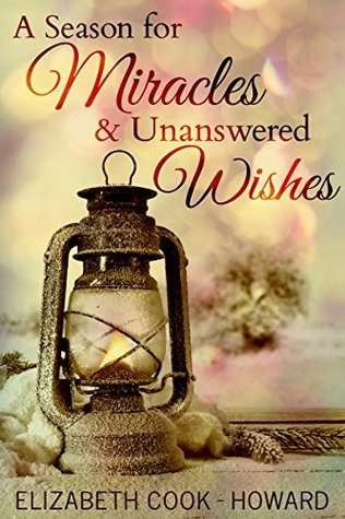 A Season for Miracles & Unanswered Wishes