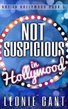Not Suspicious in Hollywood (Not in Hollywood #5)