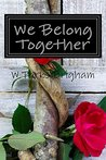 We Belong Together by W Parks Brigham