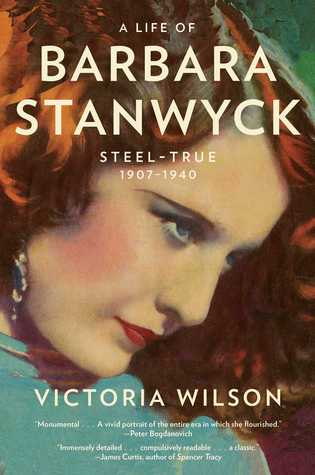 Ebook A Life of Barbara Stanwyck: Steel-True 1907-1940 by Victoria   Wilson DOC!