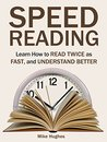 Speed Reading: Learn How to Read Twice as Fast, and Understand Better (speed reading, speed reading for dummies, speed reading book)