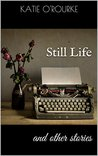 Still Life: and other stories