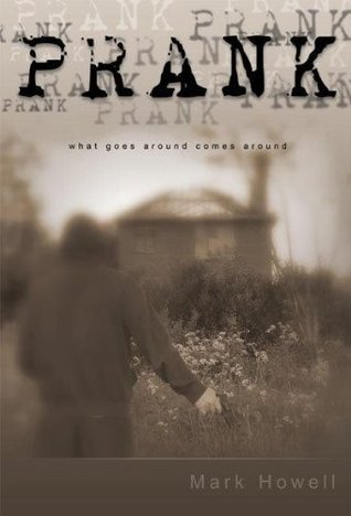 PRANK - What Goes around comes around (The PRANK trilogy Book 1)