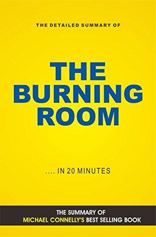 The Burning Room: A Harry Bosch Novel by Michael Connelly (Book Summary)
