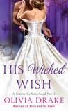 Download His Wicked Wish (Cinderella Sisterhood, #5)
