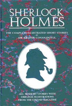 Sherlock Holmes - The Complete Illustrated Short Stories by Arthur Conan Doyle